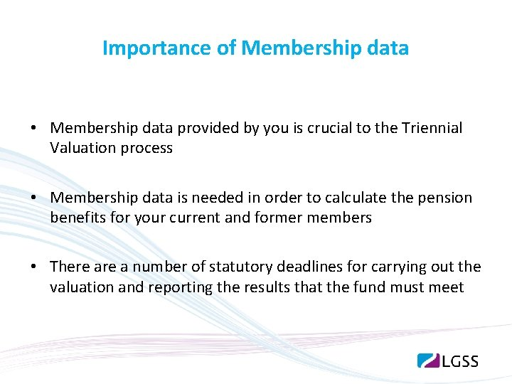 Importance of Membership data • Membership data provided by you is crucial to the