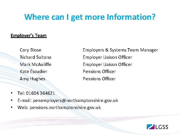 Where can I get more Information? Employer's Team Cory Blose Richard Sultana Mark Mc.