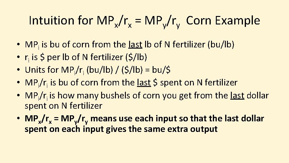 Intuition for MPx/rx = MPy/ry Corn Example MPi is bu of corn from the