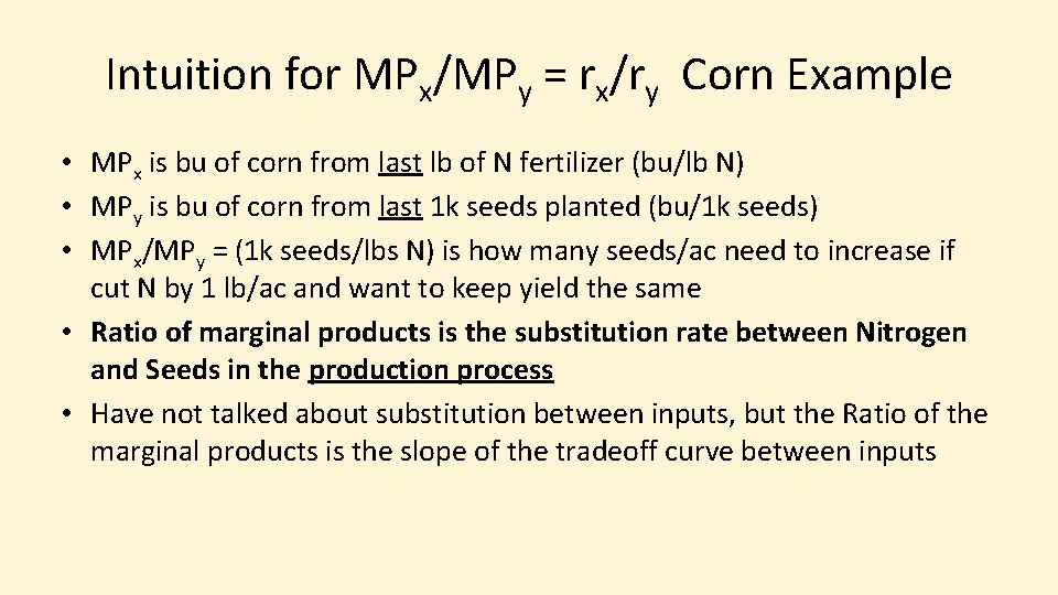 Intuition for MPx/MPy = rx/ry Corn Example • MPx is bu of corn from