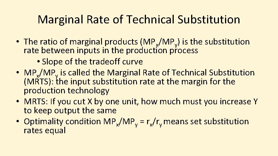 Marginal Rate of Technical Substitution • The ratio of marginal products (MPx/MPy) is the