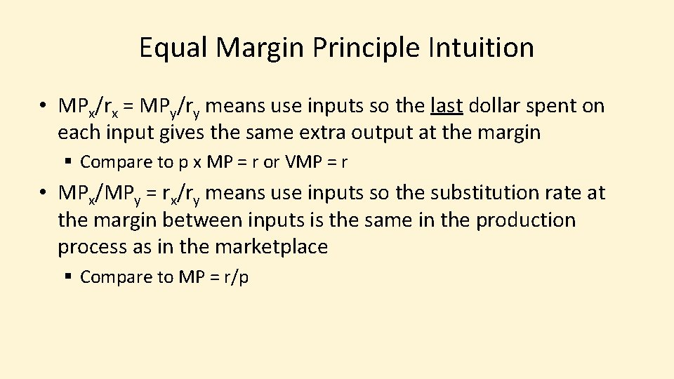 Equal Margin Principle Intuition • MPx/rx = MPy/ry means use inputs so the last