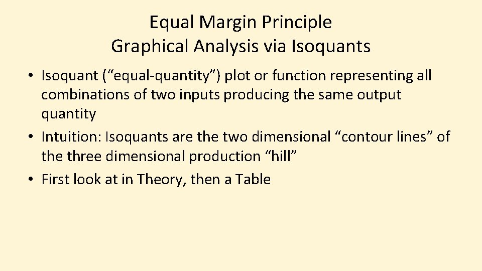 """Equal Margin Principle Graphical Analysis via Isoquants • Isoquant (""""equal-quantity"""") plot or function representing"""