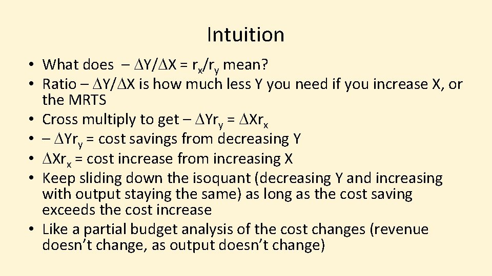 Intuition • What does – DY/DX = rx/ry mean? • Ratio – DY/DX is