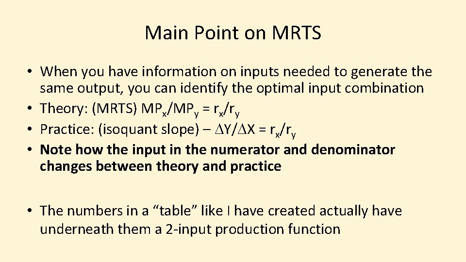 Main Point on MRTS • When you have information on inputs needed to generate