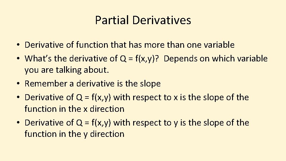 Partial Derivatives • Derivative of function that has more than one variable • What's