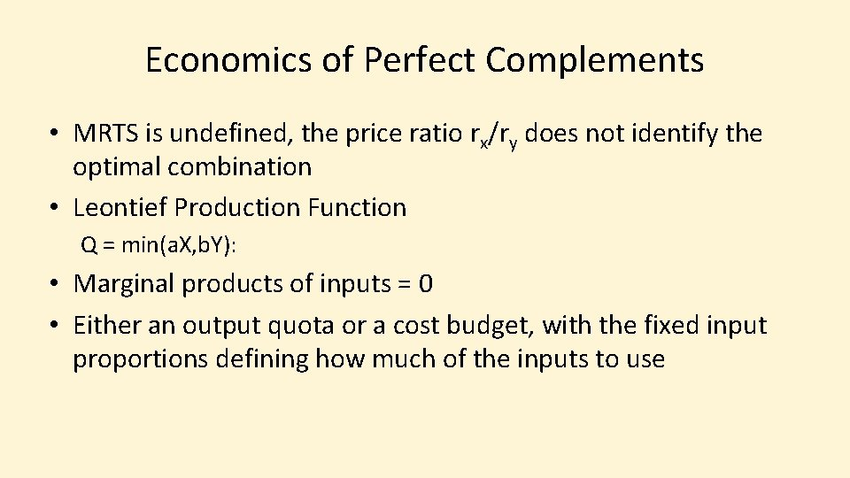 Economics of Perfect Complements • MRTS is undefined, the price ratio rx/ry does not