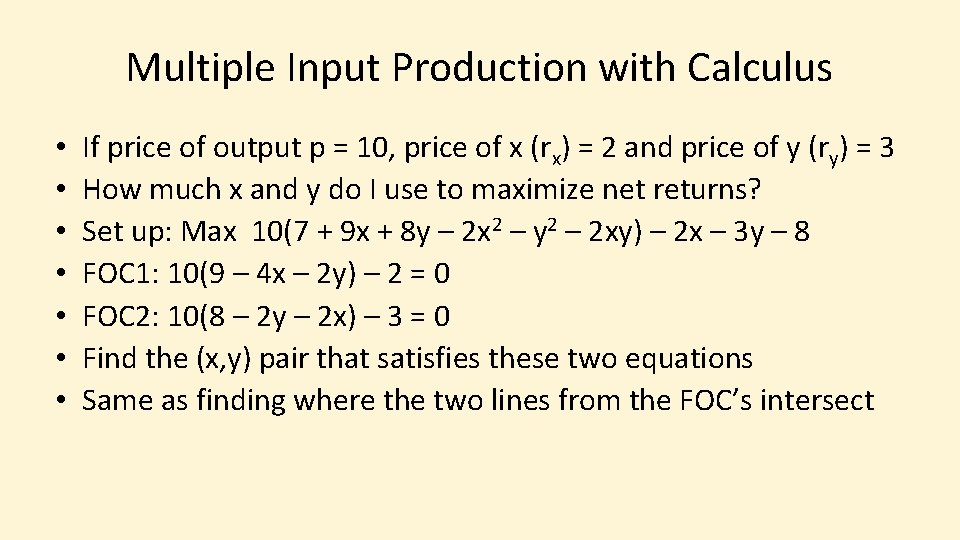 Multiple Input Production with Calculus • • If price of output p = 10,