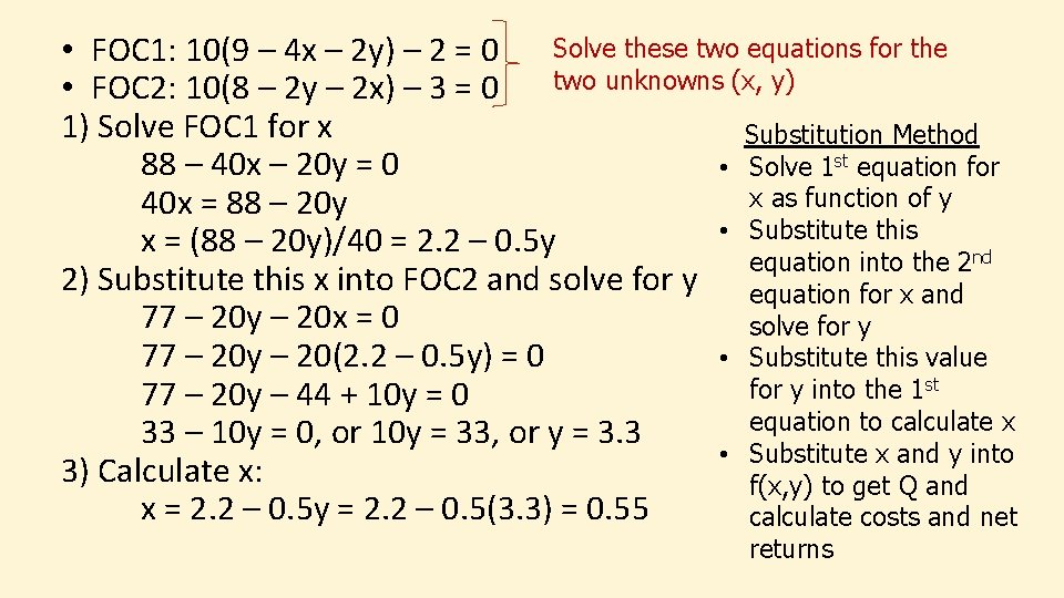 Solve these two equations for the • FOC 1: 10(9 – 4 x –