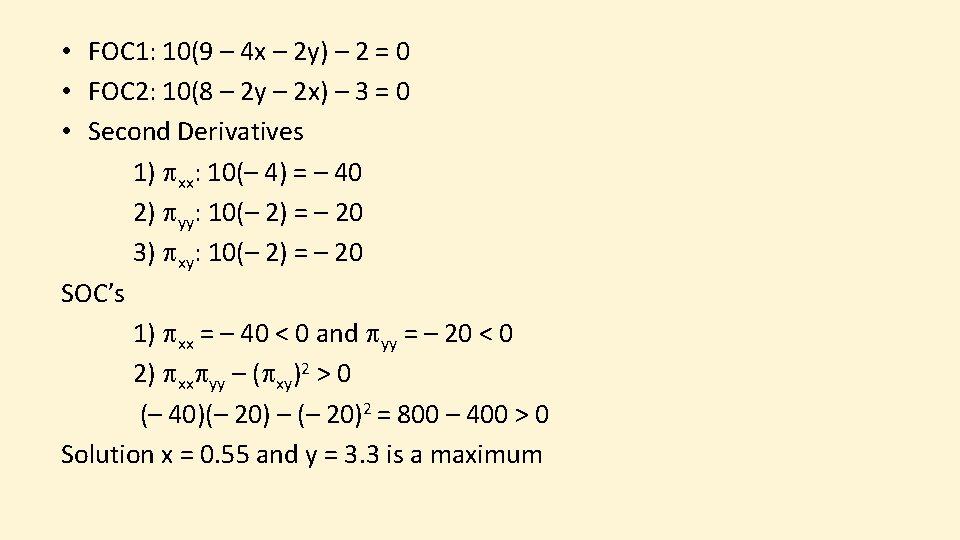 • FOC 1: 10(9 – 4 x – 2 y) – 2 =