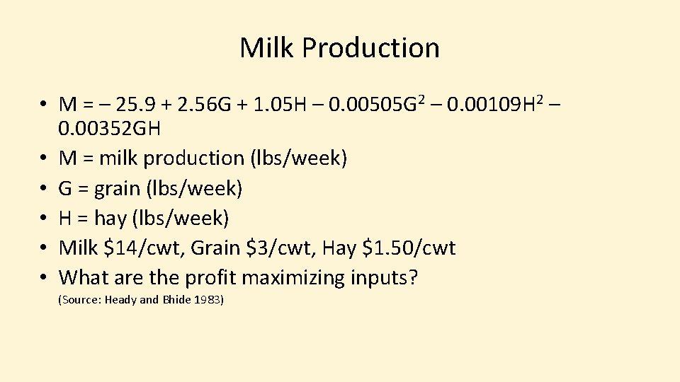 Milk Production • M = – 25. 9 + 2. 56 G + 1.