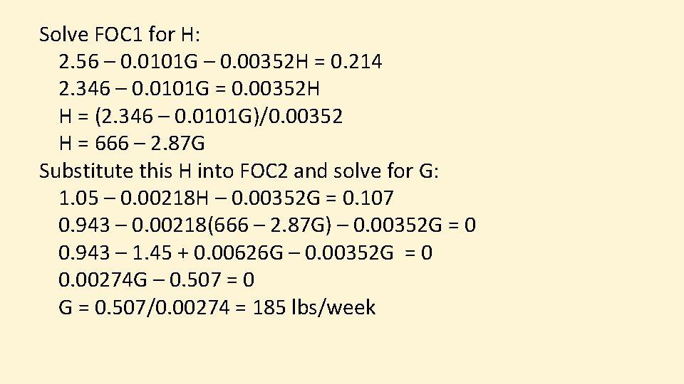 Solve FOC 1 for H: 2. 56 – 0. 0101 G – 0. 00352