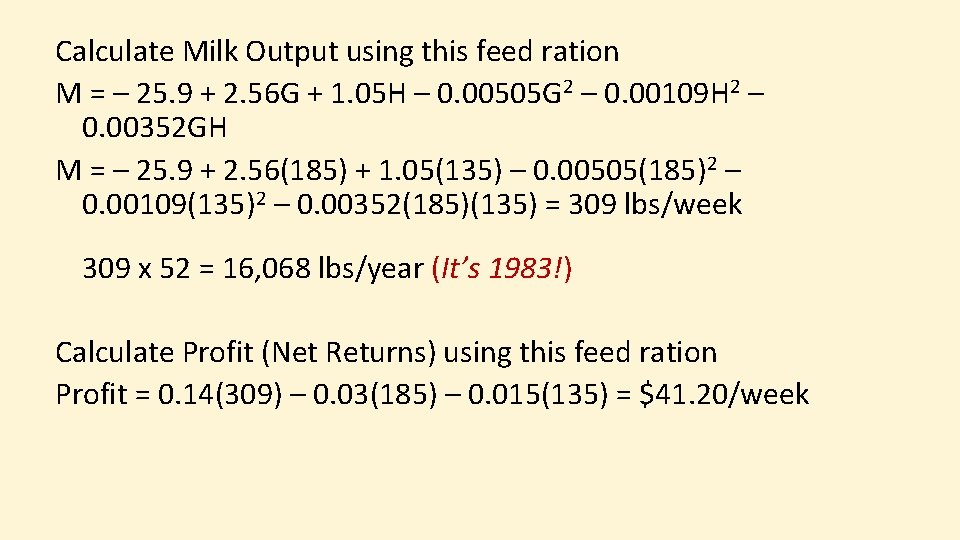 Calculate Milk Output using this feed ration M = – 25. 9 + 2.