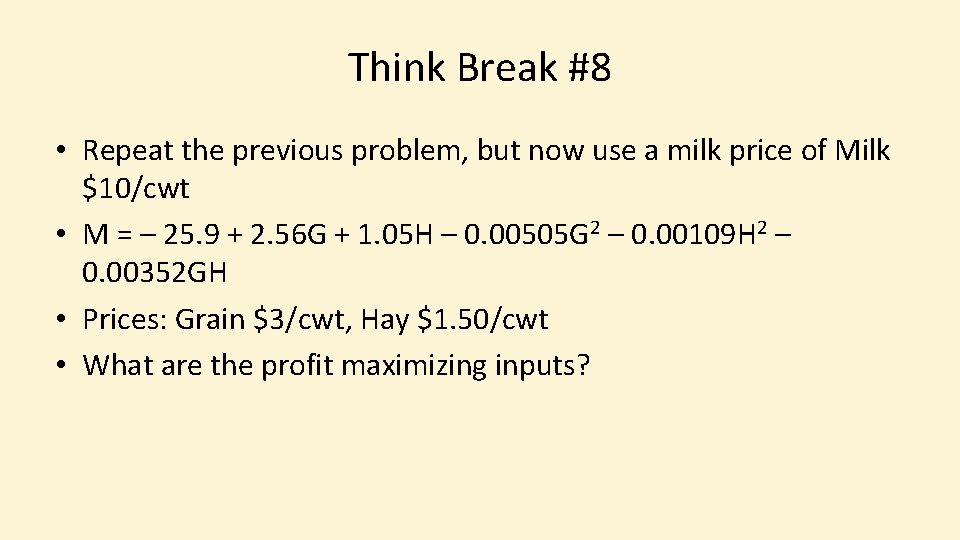 Think Break #8 • Repeat the previous problem, but now use a milk price
