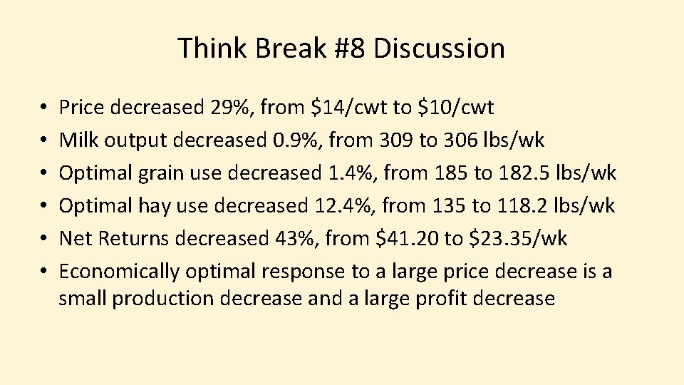 Think Break #8 Discussion • • • Price decreased 29%, from $14/cwt to $10/cwt