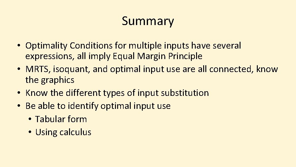 Summary • Optimality Conditions for multiple inputs have several expressions, all imply Equal Margin