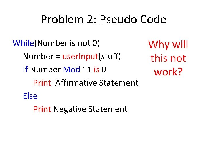 Problem 2: Pseudo Code While(Number is not 0) Number = user. Input(stuff) If Number