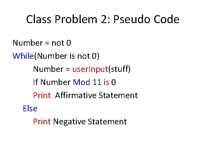 Class Problem 2: Pseudo Code Number = not 0 While(Number is not 0) Number