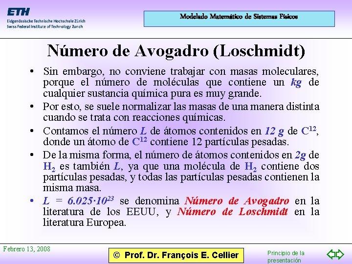 Modelado Matemático de Sistemas Físicos Número de Avogadro (Loschmidt) • Sin embargo, no conviene