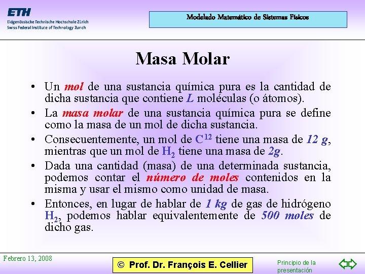 Modelado Matemático de Sistemas Físicos Masa Molar • Un mol de una sustancia química