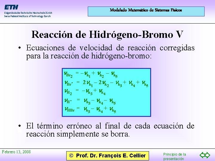 Modelado Matemático de Sistemas Físicos Reacción de Hidrógeno-Bromo V • Ecuaciones de velocidad de