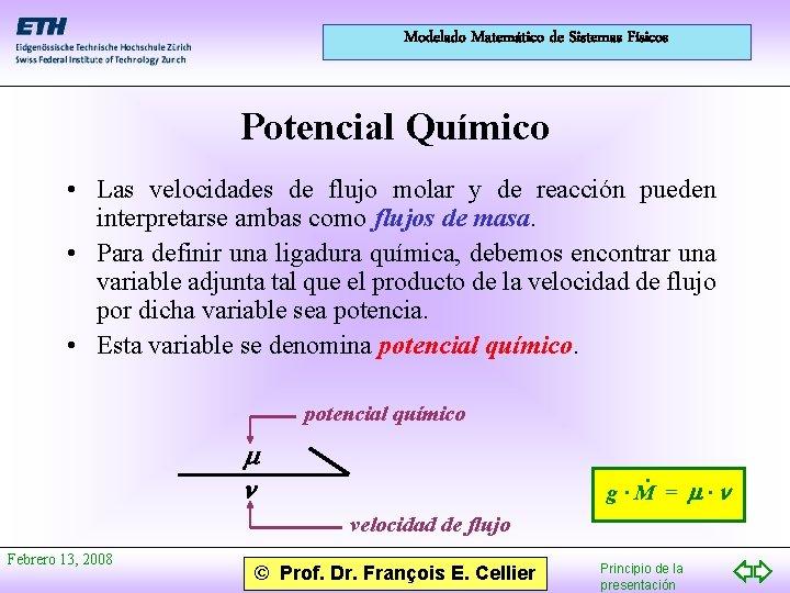Modelado Matemático de Sistemas Físicos Potencial Químico • Las velocidades de flujo molar y