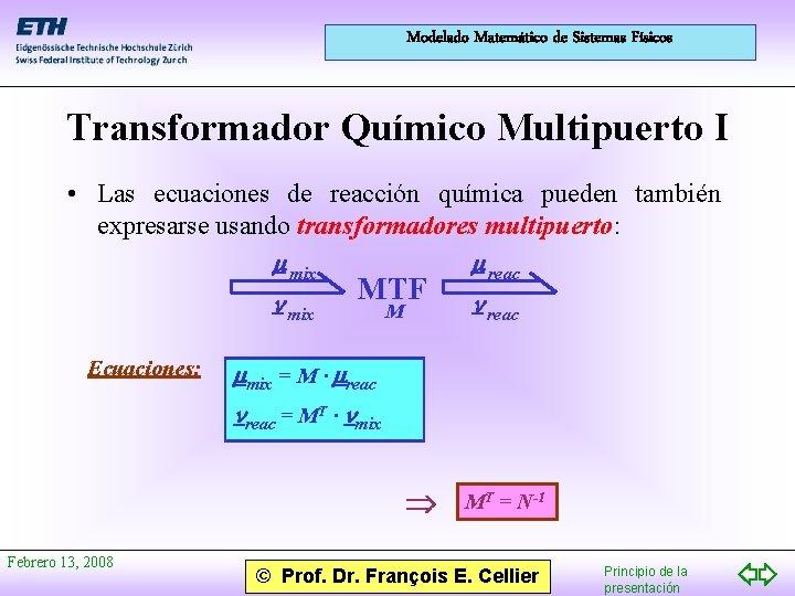 Modelado Matemático de Sistemas Físicos Transformador Químico Multipuerto I • Las ecuaciones de reacción