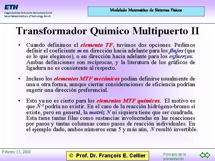 Modelado Matemático de Sistemas Físicos Transformador Químico Multipuerto II • Cuando definimos el elemento