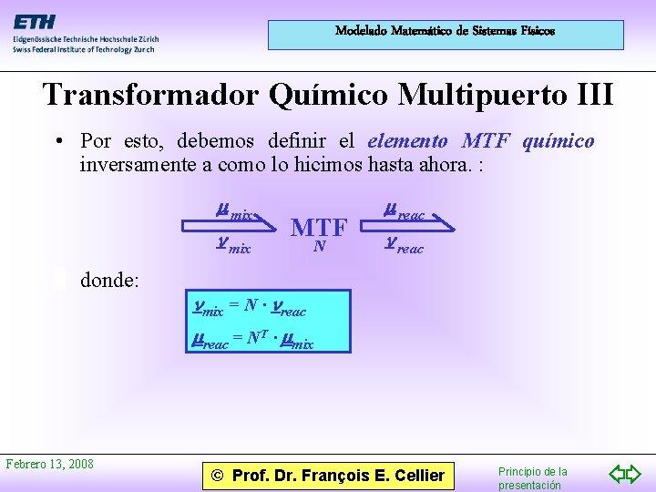 Modelado Matemático de Sistemas Físicos Transformador Químico Multipuerto III • Por esto, debemos definir