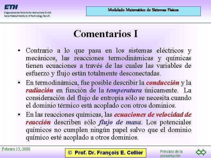 Modelado Matemático de Sistemas Físicos Comentarios I • Contrario a lo que pasa en