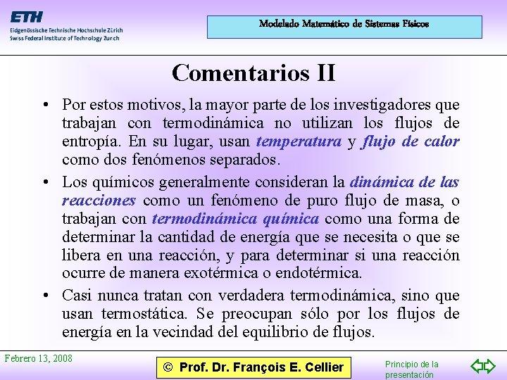 Modelado Matemático de Sistemas Físicos Comentarios II • Por estos motivos, la mayor parte