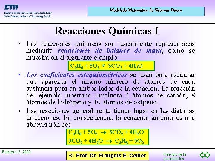 Modelado Matemático de Sistemas Físicos Reacciones Químicas I • Las reacciones químicas son usualmente