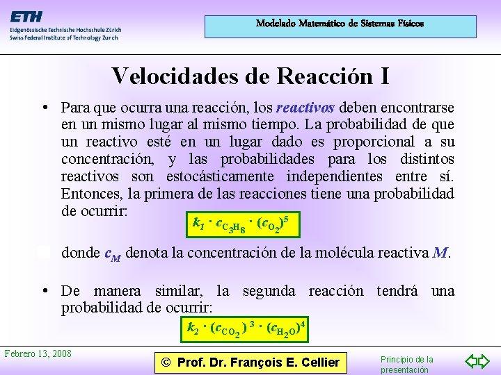 Modelado Matemático de Sistemas Físicos Velocidades de Reacción I • Para que ocurra una