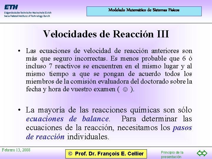 Modelado Matemático de Sistemas Físicos Velocidades de Reacción III • Las ecuaciones de velocidad