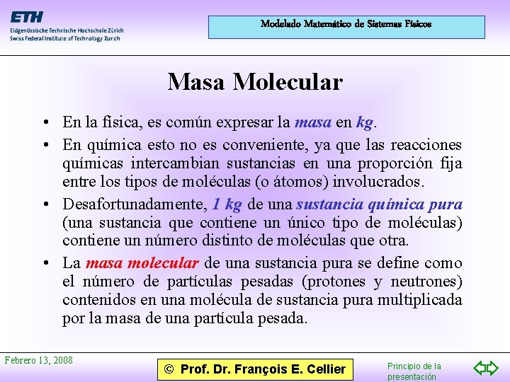 Modelado Matemático de Sistemas Físicos Masa Molecular • En la física, es común expresar