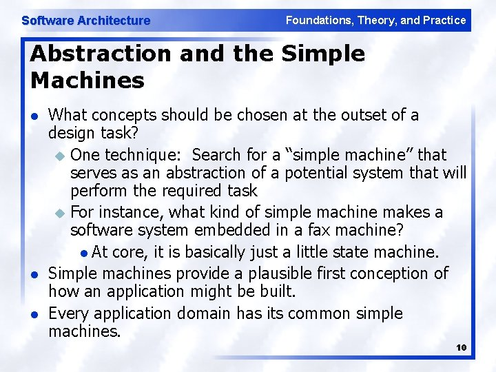 Software Architecture Foundations, Theory, and Practice Abstraction and the Simple Machines l l l