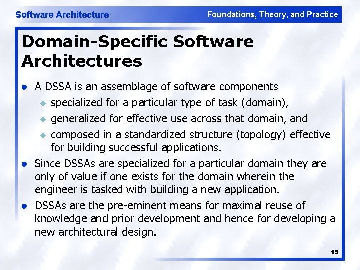 Software Architecture Foundations, Theory, and Practice Domain-Specific Software Architectures l l l A DSSA