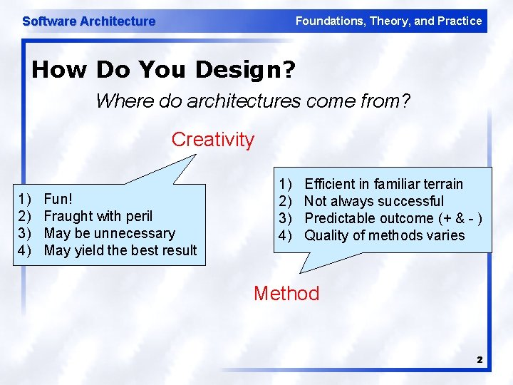 Software Architecture Foundations, Theory, and Practice How Do You Design? Where do architectures come