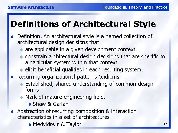 Software Architecture Foundations, Theory, and Practice Definitions of Architectural Style l l l Definition.