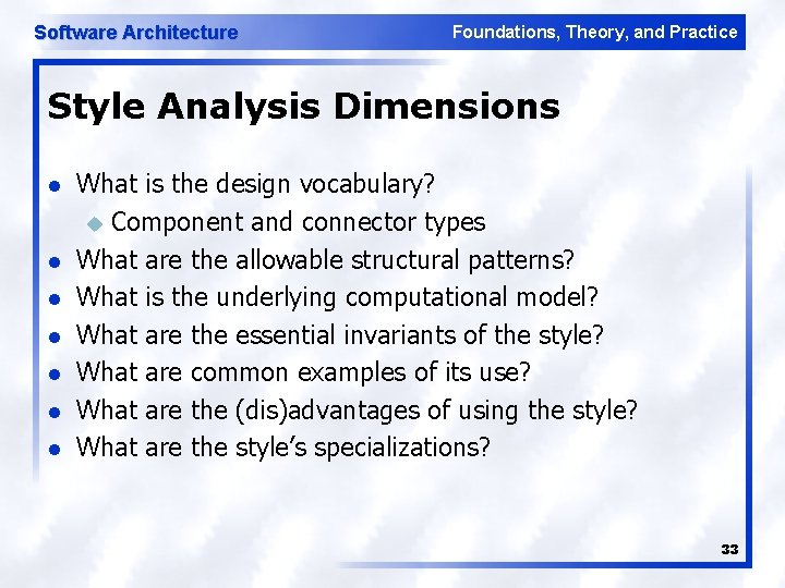 Software Architecture Foundations, Theory, and Practice Style Analysis Dimensions l l l l What
