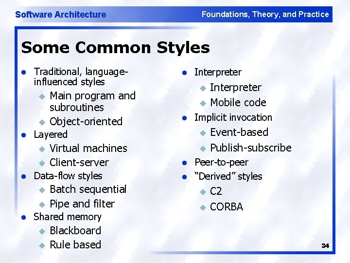 Software Architecture Foundations, Theory, and Practice Some Common Styles l Traditional, languageinfluenced styles u