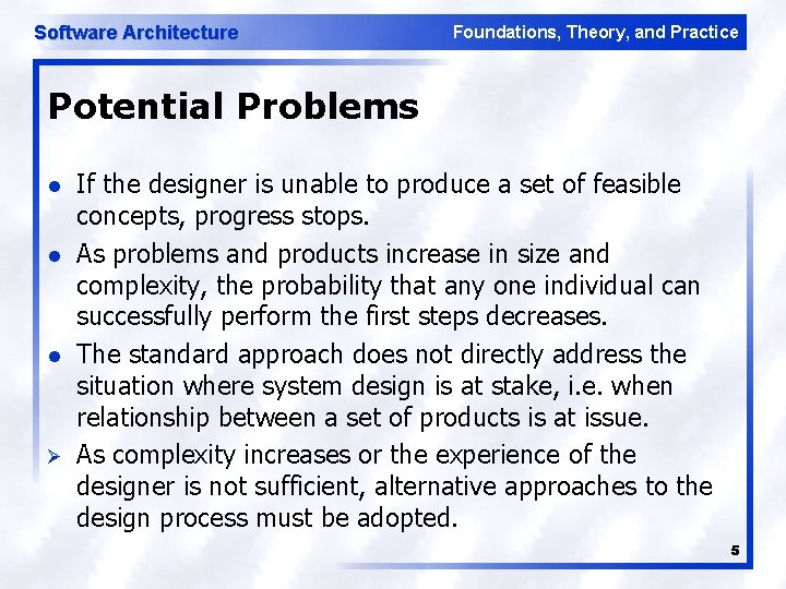 Software Architecture Foundations, Theory, and Practice Potential Problems l l l Ø If the