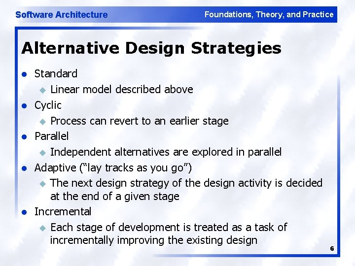 Software Architecture Foundations, Theory, and Practice Alternative Design Strategies l l l Standard u