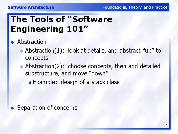 """Software Architecture Foundations, Theory, and Practice The Tools of """"Software Engineering 101"""" l Abstraction"""