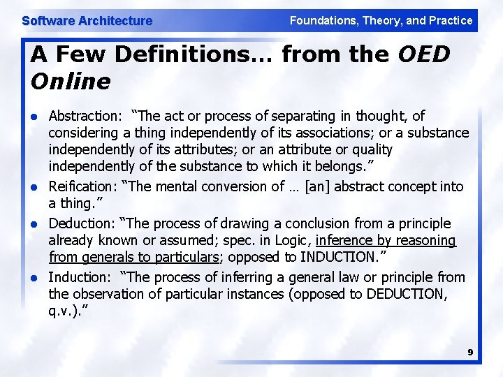 Software Architecture Foundations, Theory, and Practice A Few Definitions… from the OED Online l