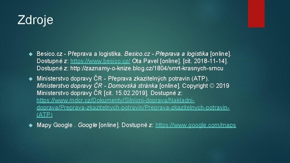 Zdroje Besico. cz - Přeprava a logistika [online]. Dostupné z: https: //www. besico. cz/