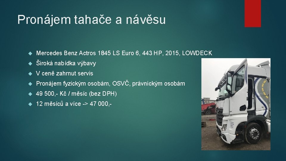 Pronájem tahače a návěsu Mercedes Benz Actros 1845 LS Euro 6, 443 HP, 2015,