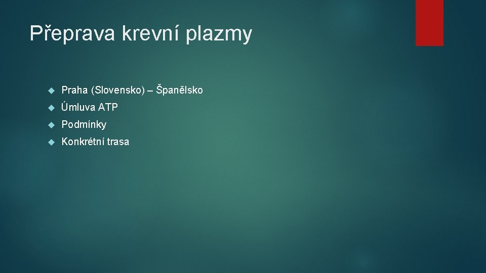Přeprava krevní plazmy Praha (Slovensko) – Španělsko Úmluva ATP Podmínky Konkrétní trasa