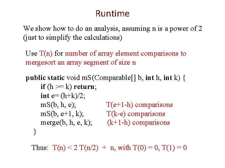 Runtime We show to do an analysis, assuming n is a power of 2