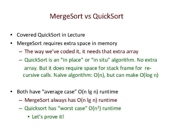 Merge. Sort vs Quick. Sort • Covered Quick. Sort in Lecture • Merge. Sort